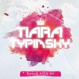 TIARA TYPINSKY Drive MIX #7