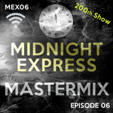 Midnight Express Mastermix [Episode 06]
