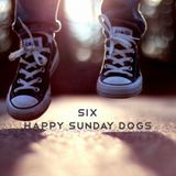SIX - Happy sunday dogs