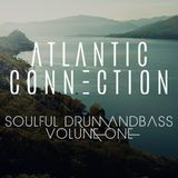 Atlantic Connection Presents: Soulful Drum and Bass [ Vol 1 ]