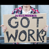 "DJ Kilo Presents: ""Got Work?"" Vol. 1"