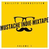 Bailito Mustache Indie Mixtape vol 1