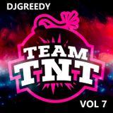 TEAM TNT - VOL 7 - MIXED BY DJGREEDY