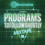 Bocuma - Programs To Follow Shortly Mixtape 08
