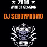 DJ SedoypromO - Hard Force United and Friends (Winter Session 2016)