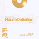 House Definition #021- Guests DJ: Daryl Watson
