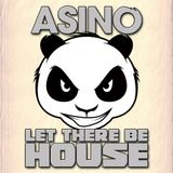 Asino - Let There Be House #25 (27-02-2016)