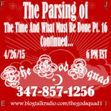 The Parsing of The Time and What Must Be Done Part 16 Continued...