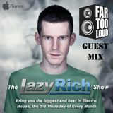 Far Too Loud Guest Mix for Lazy Rich Radio Show