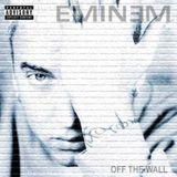 Eminem - Off The Wall (2000 Mixtape)