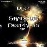 Dirk pres. Shadows Of Deepness 101 (27th January 2017) on Globalbeats.FM [Blue Channel]