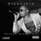 Dj Kon10th Duncan Mighty Mixx