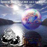 SpaceDub2008 Vinyl-MiX vol.3 R.Crack