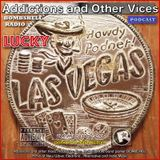 Addictions and Other Vices Podcast 158 - Lucky