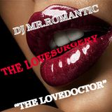"""THE LOVESURGERY""MR.ROMANTIC ""THE LOVEDOCTOR"""