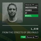 L_cio - From The Streets of São Paulo #07 (Guest Henrique Martinelli) (Underground Sounds of Brasil)