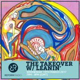 The Takeover w/ Leanin' 15th March 2017