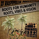 "DJ Rasfimillia - ""Roots For Humanity"" (Roots, Vibes & Vision) 2K13"