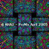 dj AHAU  - PsyMix April 2005