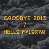 Goodbye 2013 / Hello FVLCRVM