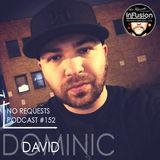 Dominic David - No Requests Podcast 152