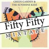 Green Garden & The Sunshine Kidz - Fifty Fifty Mixtape [Mai 2017]