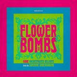 Flower Bombs II - More Orchestrated Delights from the Sunshine Underground
