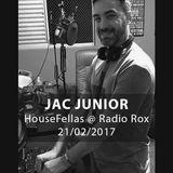 Jac Junior @ HouseFellas Radio Rox 21/02/2017