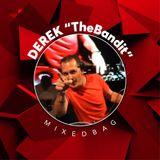 009 DEREK The Bandit Mixed Bag May 2020