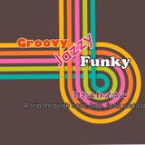 theMighty45s present : Groovy Jazzy Funky - a trip through soul, jazz, funk and latin