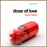 dose of love - house mix - dj jon bates - aug 2015