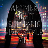 Autumn Night Euphoric Hardstyle.mix