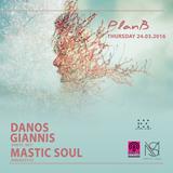 Giannis Danos & Mastic Soul live set @ PlanB 24/03/2016