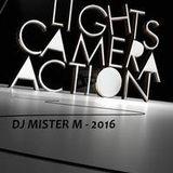 Dj Mister M - Lights Camera Action 2016