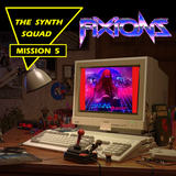 The Synth Squad - Mission 05 : Fixions
