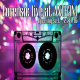 Forensic live at ANTH3M 02.2016
