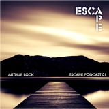 Arthur Lock - Escape podcast 01