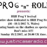 Prog & Roll presents: HRH Prog V festival. (16-19/3/2017 N.Wales) (Show #172 - 19/2/2017).