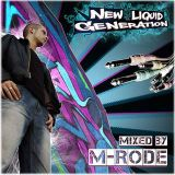 DJ M-RODE - NEW LIQUID GENERATION MIX