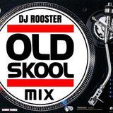 DJ ROOSTER - OLD SKOOL MIX (Part 1)