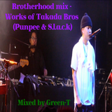 Brotherhood mix - Works of Takada Bros (Punpee & S.l.a.c.k a.k.a 5lack) Mixed by Green-T