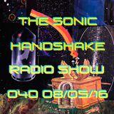 The Sonic Handshake Radio Show 040 08/05/16