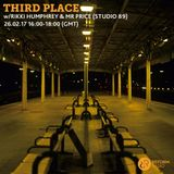Third Place w/ Rikki Humphrey & Mr Price (Studio 89) 26th February 2017