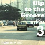 Hip to the Groove in Rio 3 -y space select