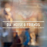 DA`NOISE & friends in the mix vol 2 - with Dj Patty
