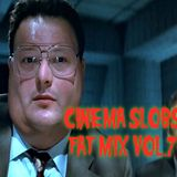 CINEMA SLOBS FAT MIX VOL.7