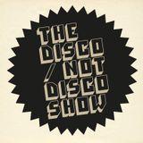 The Disco / Not Disco Show - 20.09.16