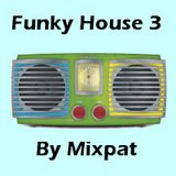 Funky House 3