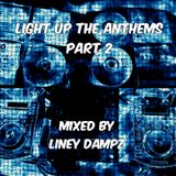 Light Up The Club Anthems Part 2