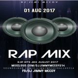 RAP HITS MIX AUGUST 1 2017 DJ JIMI MCCOY !